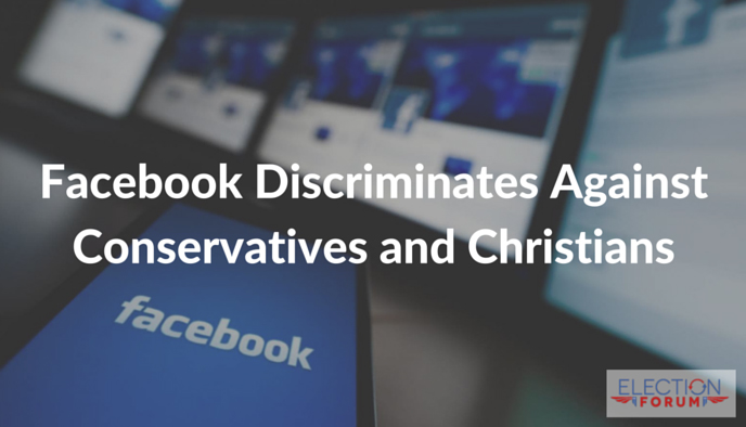 Facebook Discriminates Against Conservatives and Christians