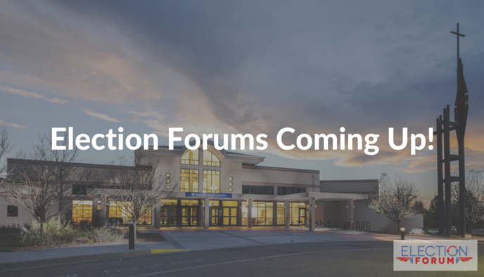 Election Forums Coming Up!
