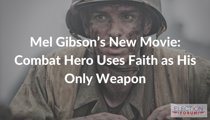 Mel Gibson's New Movie: Combat Hero Uses Faith as His Only Weapon