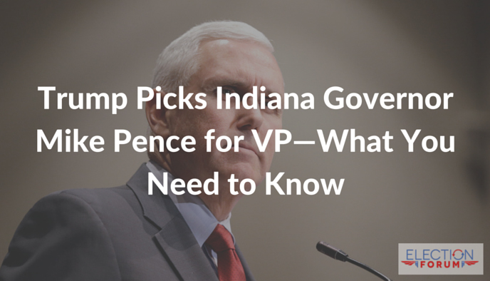 Trump Picks Indiana Governor Mike Pence for VP—What You Need to Know
