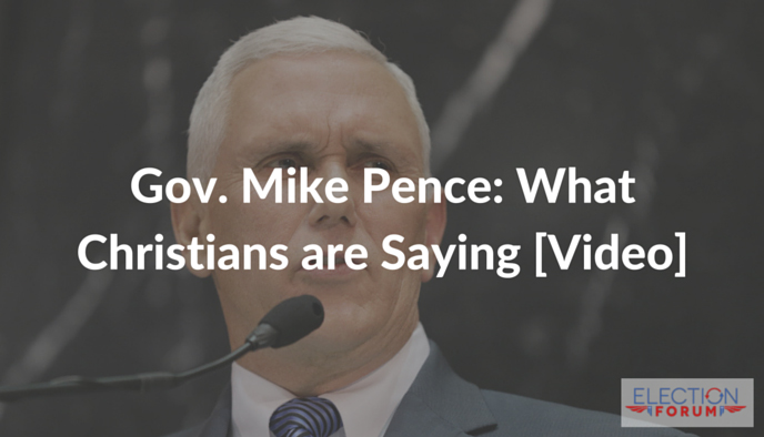 Gov. Mike Pence: What Christians are Saying [Video]