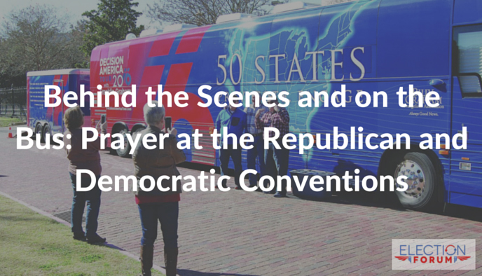 Behind the Scenes and on the Bus: Prayer at the Republican and Democratic Conventions