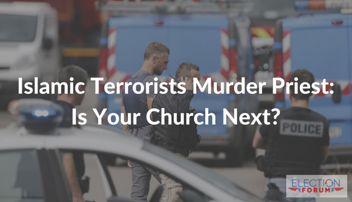 Islamic Terrorists Murder Priest: Is Your Church Next?