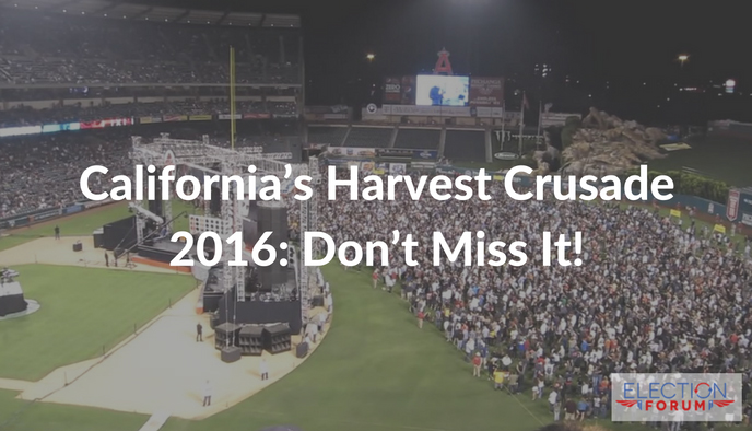 California's Harvest Crusade 2016: Don't Miss It!