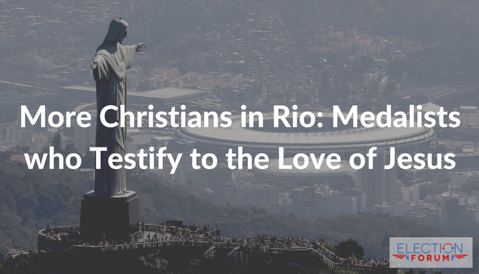 More Christians in Rio: Medalists who Testify to the Love of Jesus