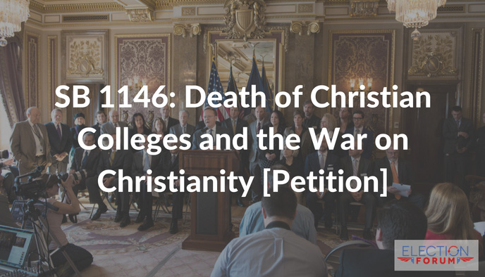 SB 1146: Death of Christian Colleges and the War on Christianity [Petition]