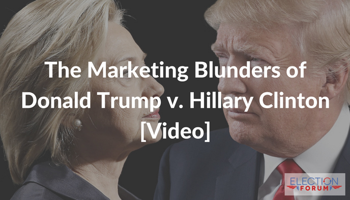 The Marketing Blunders of Donald Trump v. Hillary Clinton [Video]