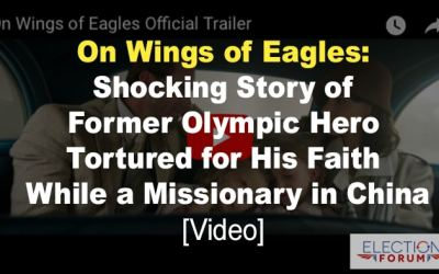 On Wings of Eagles: Shocking Story of Former Olympic Hero Tortured for His Faith While a Missionary in China (video)