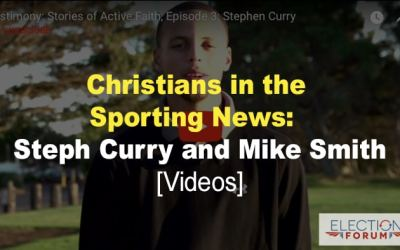 Christians in the Sporting News: Steph Curry and Mike Smith [Videos]