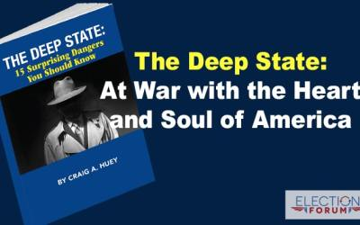 The Deep State: At War with the Heart and Soul of America