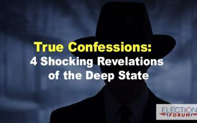 True Confessions: 4 Shocking Revelations of the Deep State