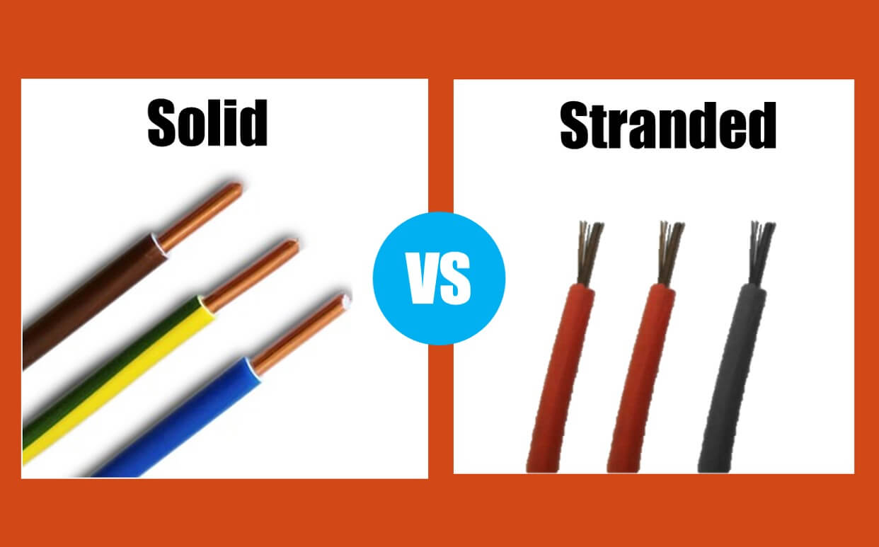 Stranded vs Solid Wire - 10 Essential differences between Cable Types
