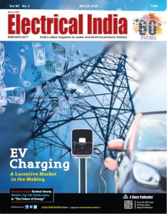 Electrical India Magazine February 2020: EV Charging, Power, Wind, Thermal Power Station, Solar, Renewable energy, Cable & Wires, Transformer, Metering, Electricity, e-mobility, T&D, Power Transmission, Switchgear