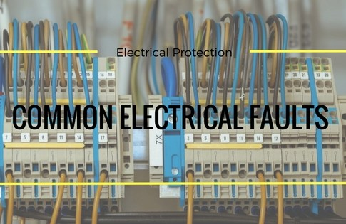 Common Electrical Faults Types In Electrical Engineering
