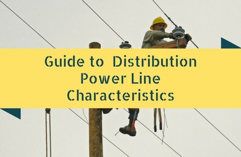 Guide to  Distribution Power Line Characteristics