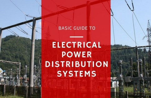 Basic Guide To Electrical Power Distribution Systems (Ring, Radial , Network)