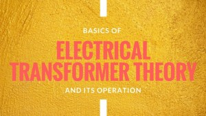 Electrical Transformer Theory