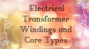 Three Phase Electrical Transformer Windings