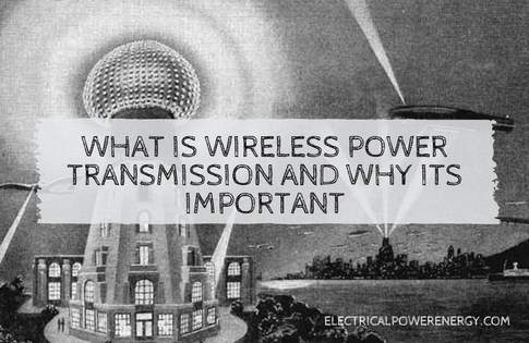 What is Wireless Power Transmission and Why Its Important