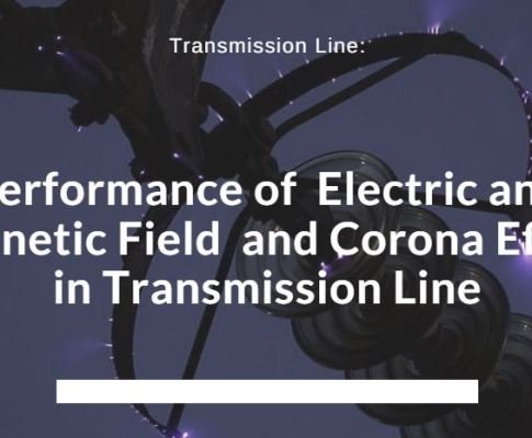 Performance of  Electric and magnetic Field  and Corona Effect in High Voltage Transmission Line