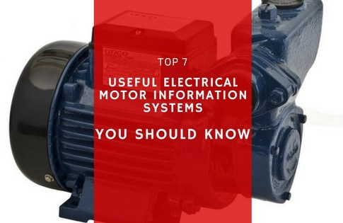 Top 7 Useful Electrical Motor Information Systems You Should Know