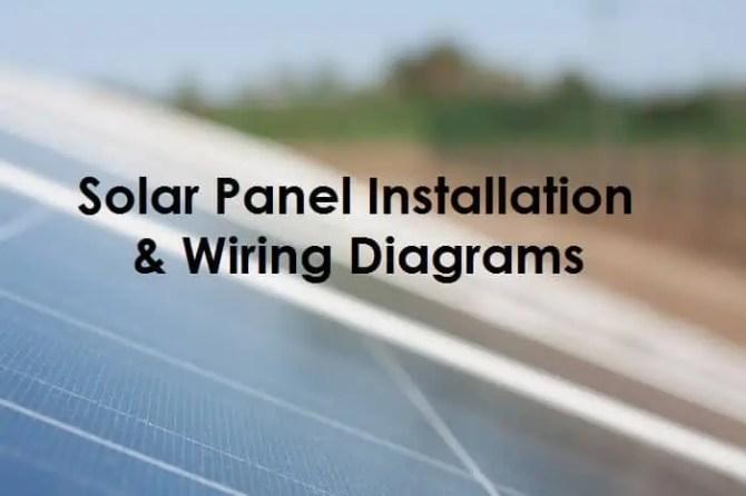 solar panel wiring diagram and installation tutorials