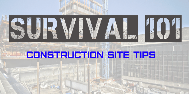 large construction site tips