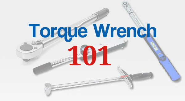 Torque wrench 101