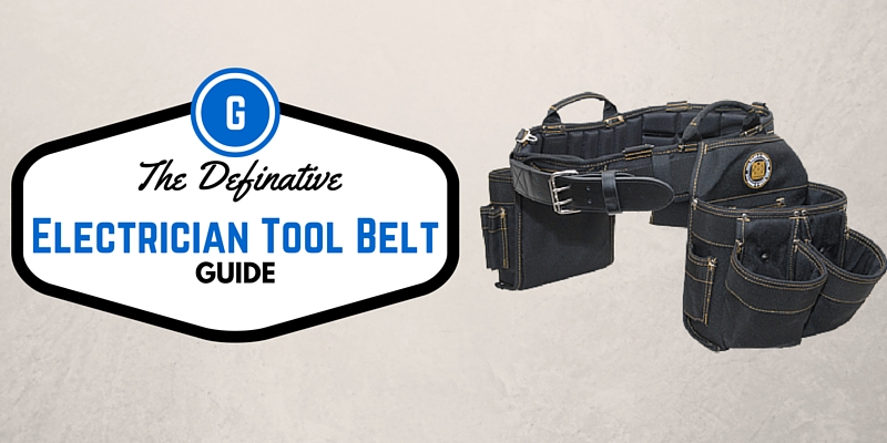 The Definitive Electrician Tool Belt Guide
