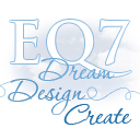 Dream, Design, Create with EQ7