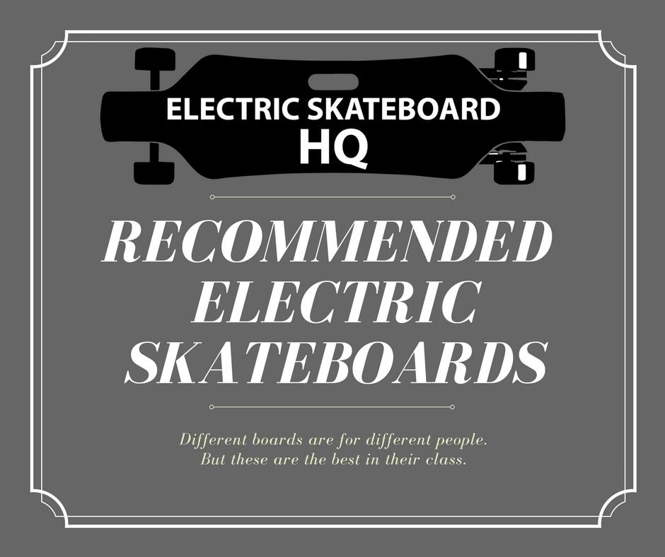 Best Electric Skateboards - ElectricSkateboardHQ's