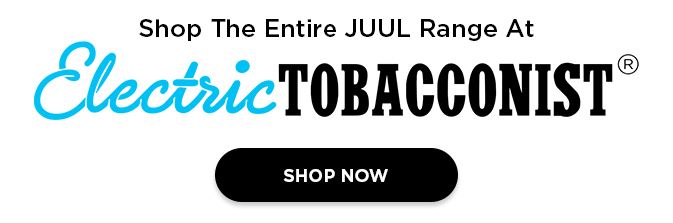 Shop Entire JUUL Range At Electric Tobacconist