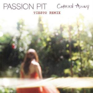 Passion-Pit-Carried-Away-Tiesto-Remix
