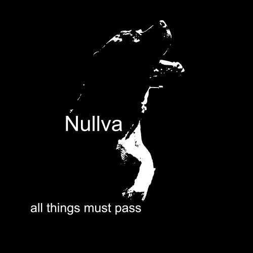 Nullva – All Things Must Pass