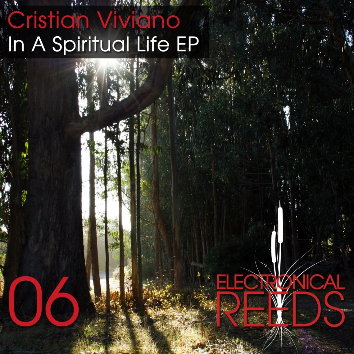 ER006 - Cristian Viviano - In A Spiritual Life EP (incl. Felix Cage Remix) - Electronical Reeds