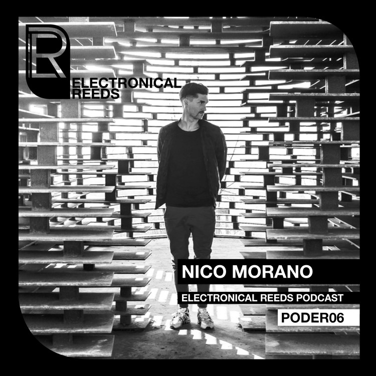 Nico Morano – Electronical Reeds Podcast #06