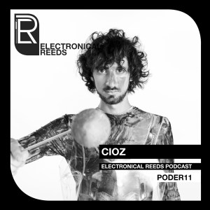 CIOZ – Electronical Reeds Podcast #11