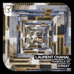 Laurent Chanal – Traboule EP