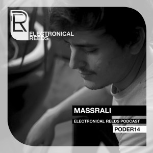 Massrali – Electronical Reeds Podcast #14