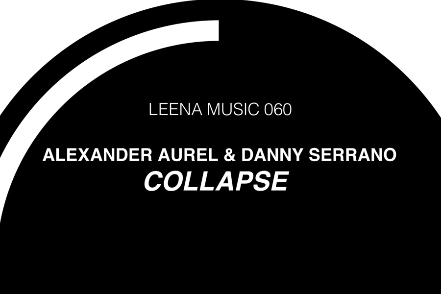 Alexander Aurel & Danny Serrano – Collapse (Leena Music)