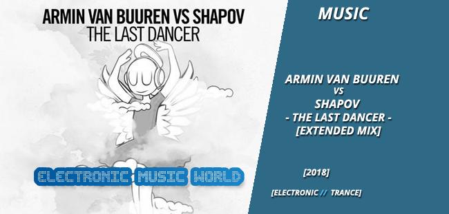 MUSIC: Armin van Buuren Vs Shapov – The Last Dancer (Extended Mix)