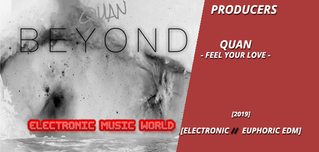 PRODUCERS: QUAN – Feel Your Love