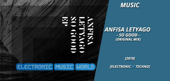 MUSIC: Anfisa Letyago – So Good (Original Mix)