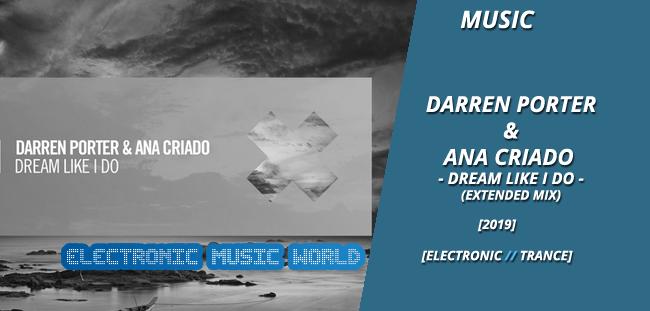 MUSIC: Darren Porter & Ana Criado – Dream Like I Do (Extended Mix)