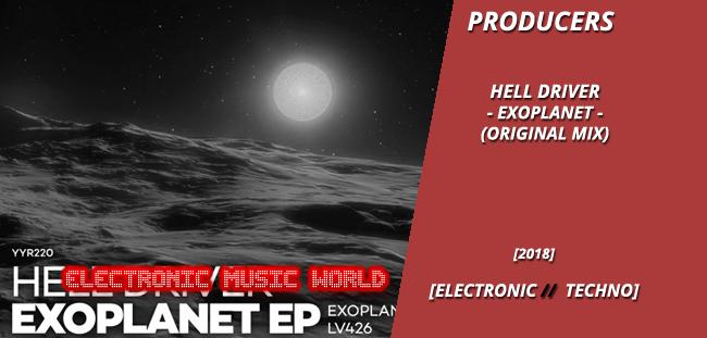 PRODUCERS: Hell Driver – Exoplanet (Original Mix)