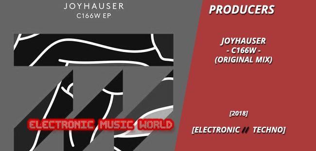 PRODUCERS: Joyhauser – C166w (Original Mix)