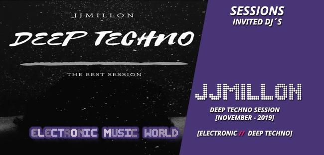 SESSIONS: JJMillon (November – 2019) Deep Techno