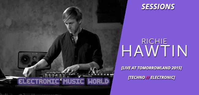 SESSIONS: Richie Hawtin – Tomorrowland 2015