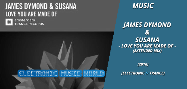 MUSIC: James Dymond & Susana – Love You Are Made Of (Extended Mix)