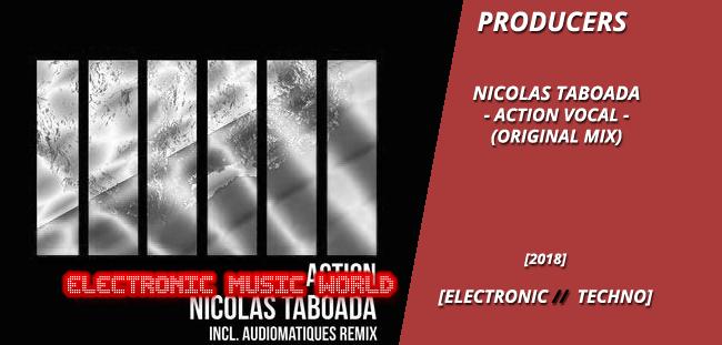 PRODUCERS: Nicolas Taboada – Action Vocal (Original Mix)